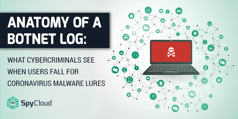 Live Webinar | Anatomy of a Botnet Log: What Cybercriminals See When Users Fall for Coronavirus Malware Lures