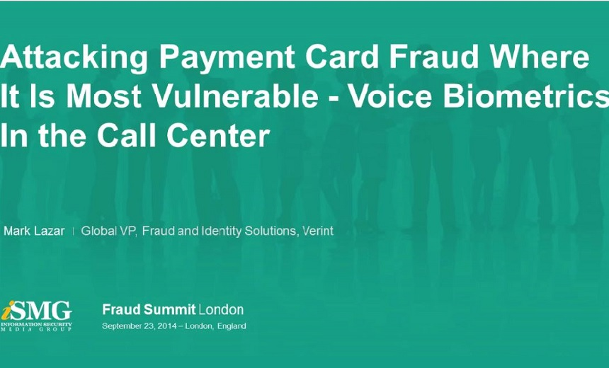 Attacking Payment Card Fraud Where It Is Most Vulnerable - Voice Biometrics in the Call Center