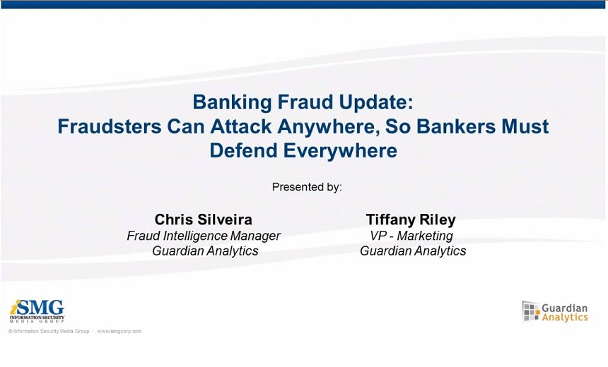 Banking Fraud Update: Fraudsters Can Attack Anywhere, So Bankers Must Defend Everywhere