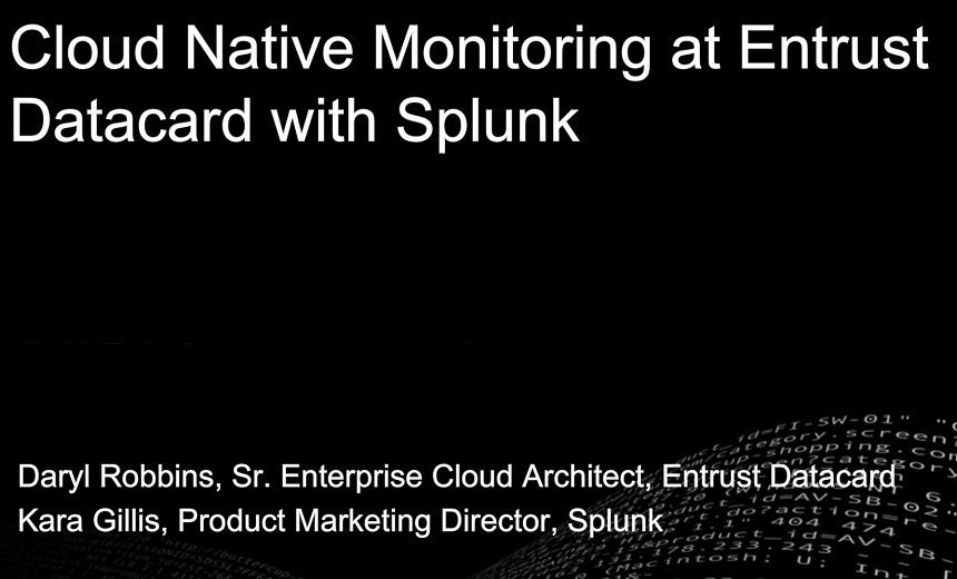 Cloud Native Monitoring at Entrust Datacard with Splunk
