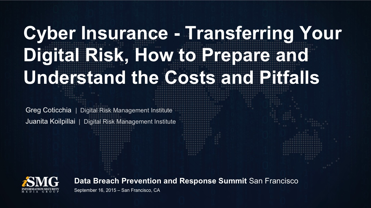 Cyber Insurance - Transferring Your Digital Risk, How to Prepare and Understand the Costs and Pitfalls
