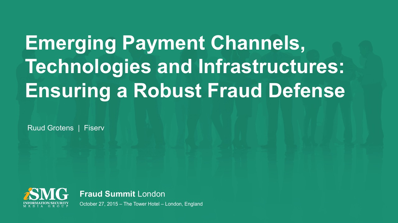 Emerging Payment Channels, Technologies and Infrastructures: Ensuring a Robust Fraud Defense