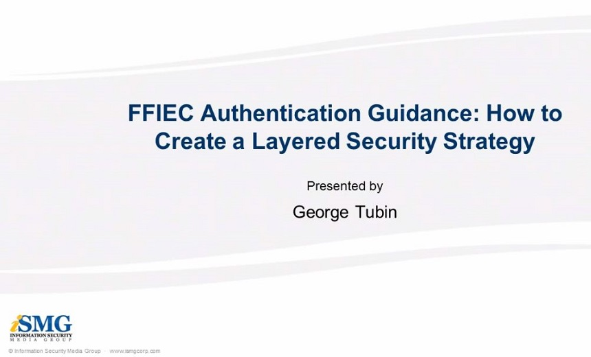 FFIEC Authentication Guidance: How to Create a Layered Security Strategy