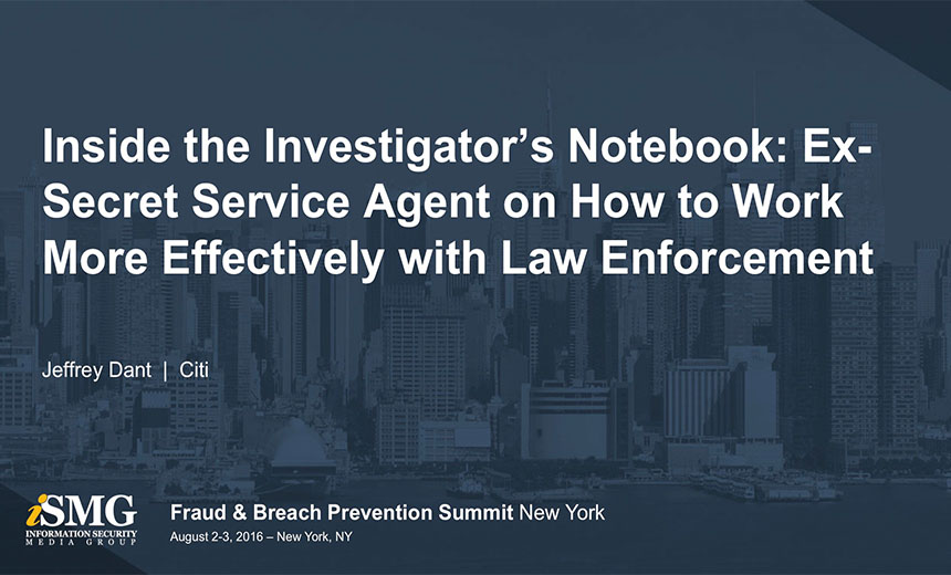 Inside the Investigator's Notebook: Ex-Secret Service Agent on How to Work More Effectively with Law Enforcement