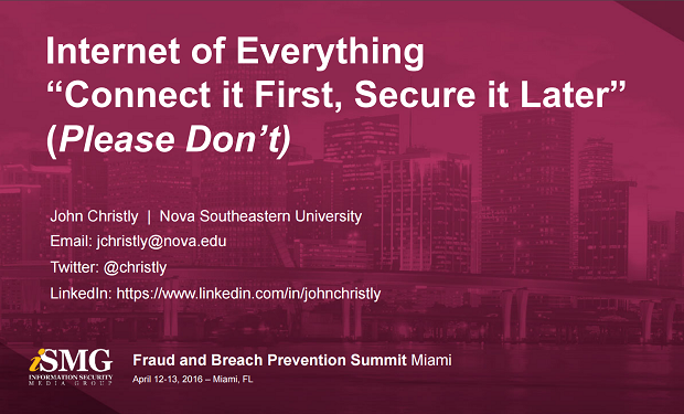 Internet of Everything - Connect it First, Secure it Later - Please Don't
