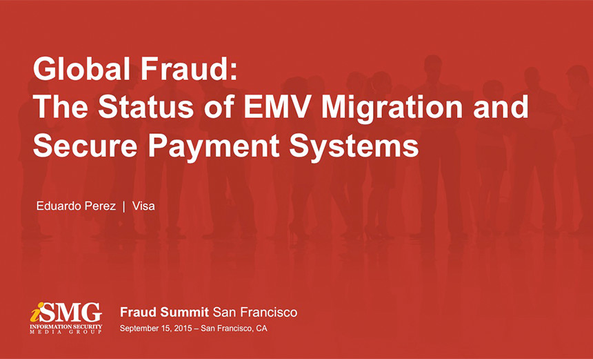 Global Fraud: The Status of EMV Migration and Secure Payment Systems