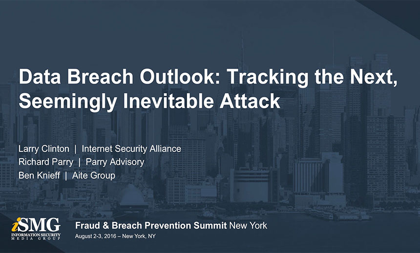 Panel: Data Breach Outlook: Tracking the Next, Seemingly Inevitable Attack
