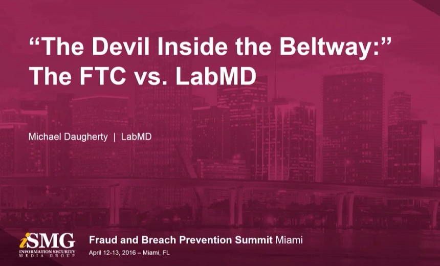 """The Devil Inside the Beltway"" - the FTC vs. LabMD"