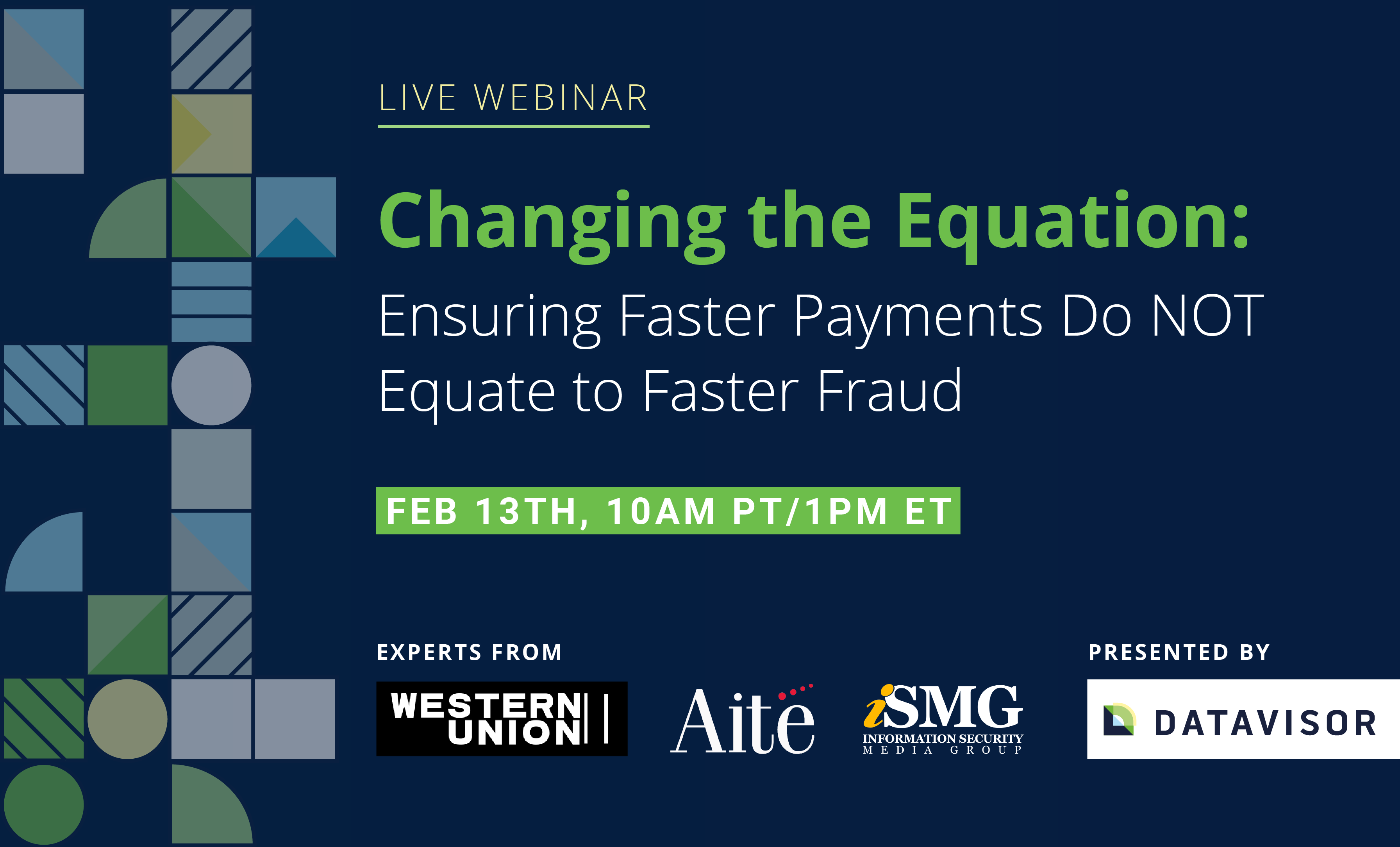 Live Webinar | Changing the Equation: Ensuring Faster Payments Do NOT Equate to Faster Fraud