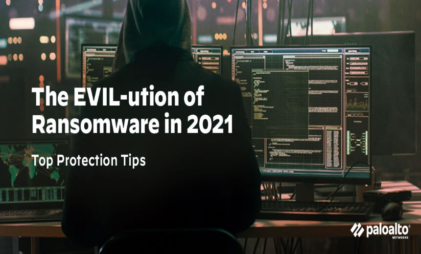 Live Webinar | The EVIL-Ution Of Ransomware In 2021-Top Protection Tips