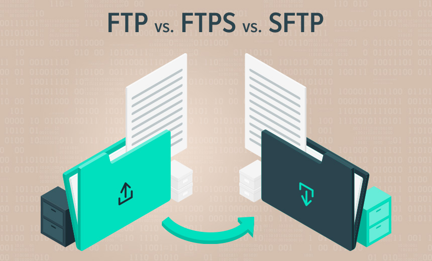 FTP, FTPS, & SFTP: Which Protocol Should You Use Against New Security Threats?