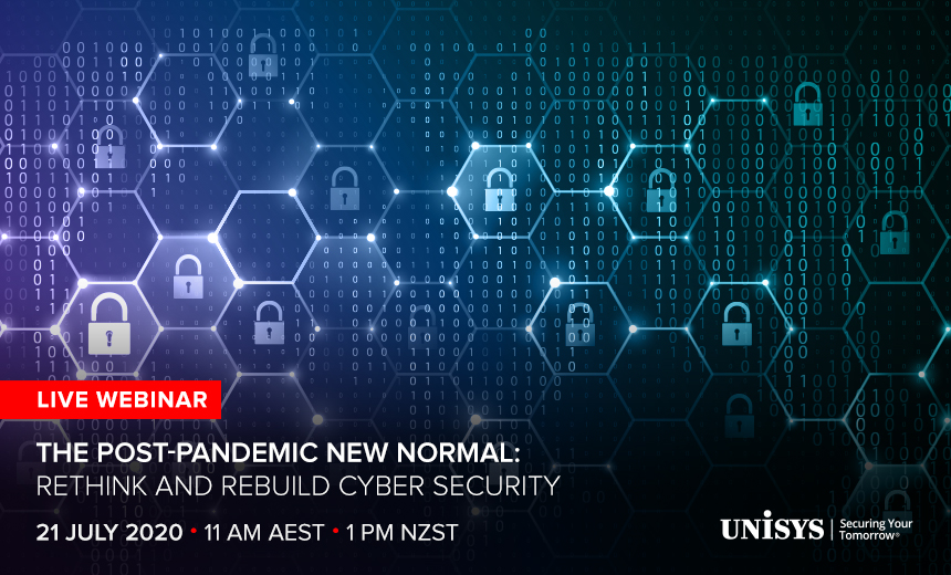 Live Webinar | The Post-Pandemic New Normal: Rethink and Rebuild Cyber Security (11 am AEST I 1 pm NZST)