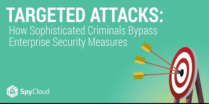 Live Webinar | Targeted Attacks: How Sophisticated Criminals Bypass Enterprise Security Measures