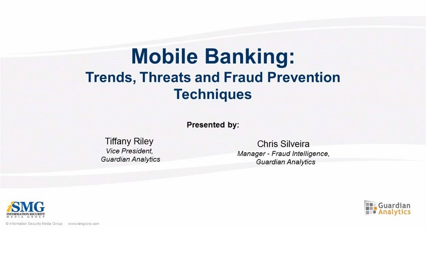 Mobile Banking: Trends, Threats and Fraud Prevention Techniques
