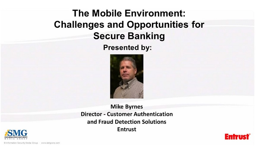 The Mobile Environment: Challenges and Opportunities for Secure Banking