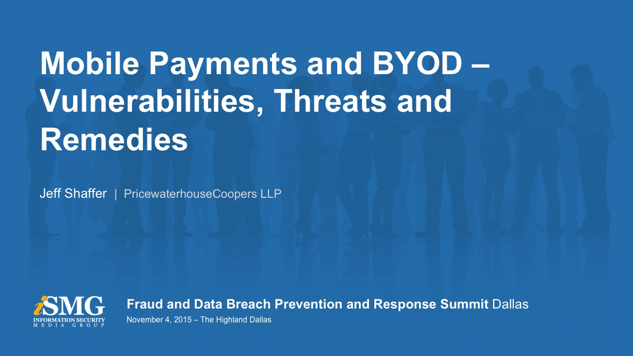 Mobile Payments and BYOD - Vulnerabilities, Threats and Remedies