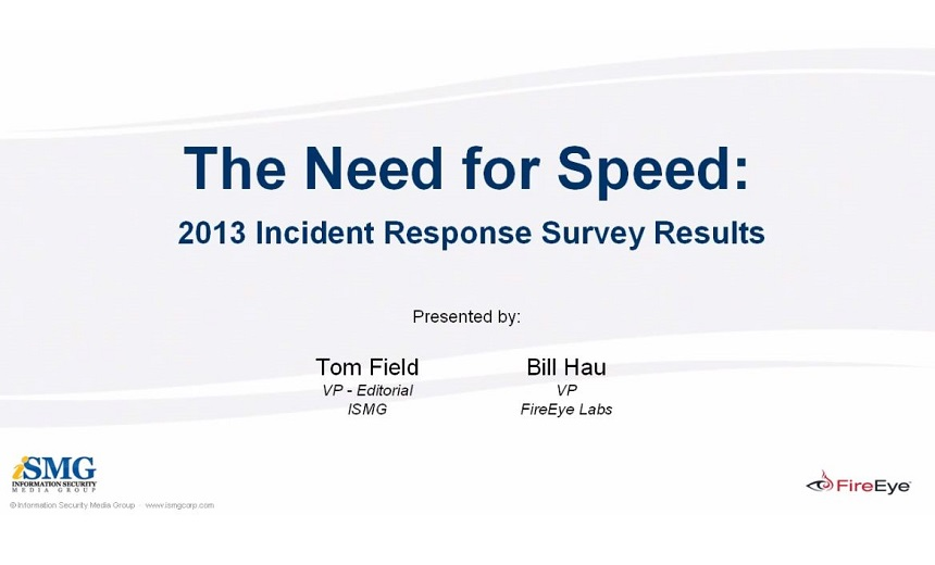 The Need for Speed: 2013 Incident Response Survey Results
