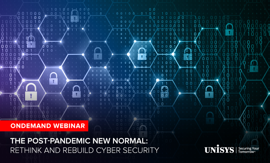 OnDemand | The Post-Pandemic New Normal: Rethink and Rebuild Cyber Security
