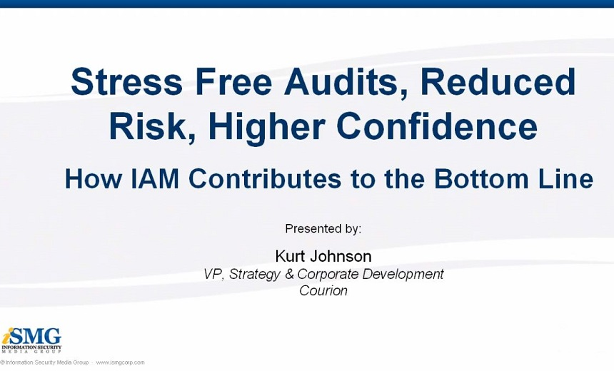 Stress Free Audits, Reduced Risk, Higher Confidence - How IAM Contributes to the Bottom Line