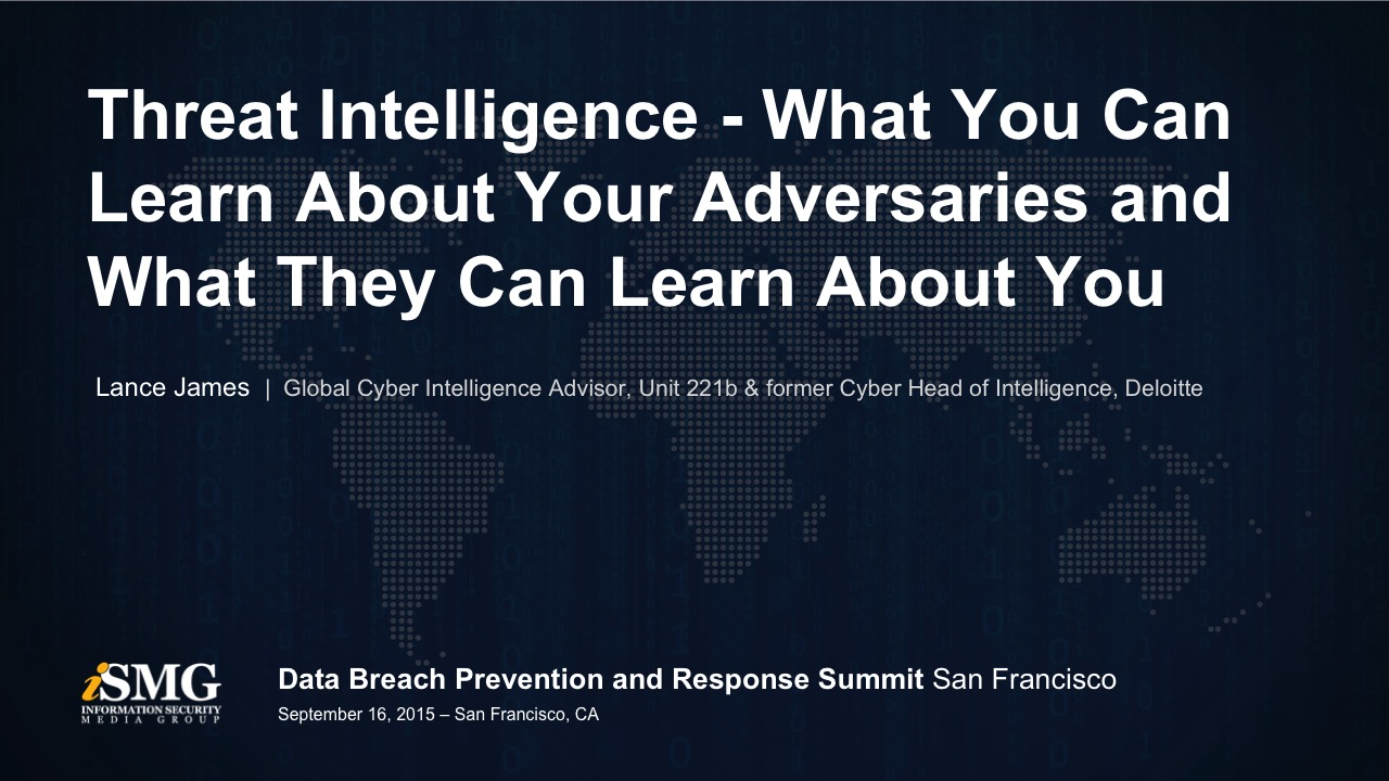 Threat Intelligence - What You Can Learn About Your Adversaries and What They Can Learn About You