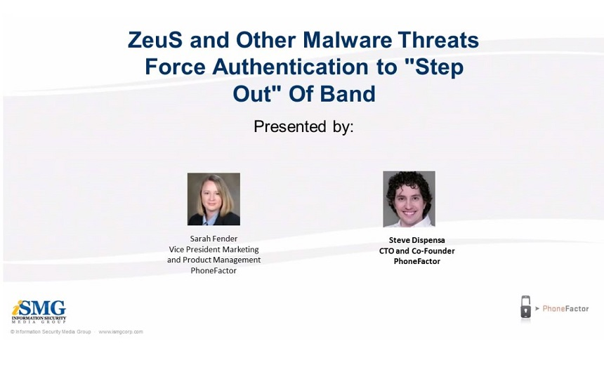 "ZeuS and Other Malware Threats Force Authentication to ""Step Out"" Of Band"